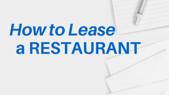 How To Lease A Restaurant Restaurant Real Estate Advisors