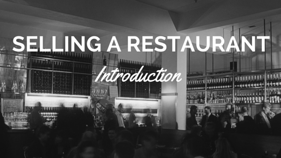 selling a restaurant introduction to selling a restaurant