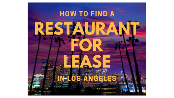How to find a restaurant for lease in Los Angeles