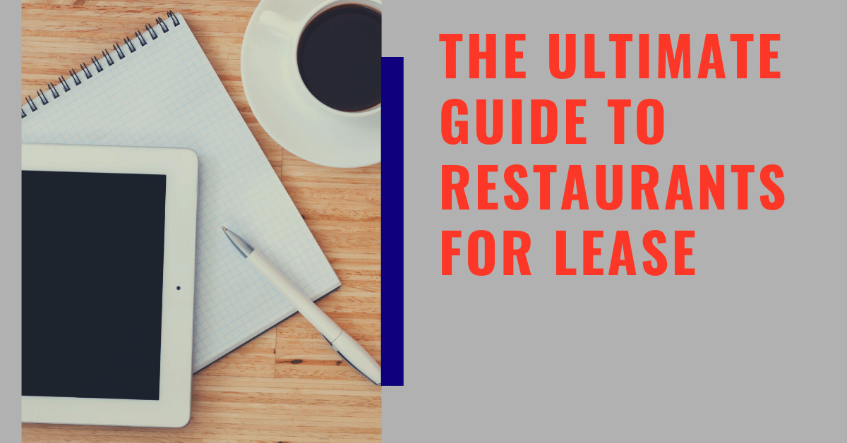Restaurants for Lease-The Ultimate Guide to Leasing a Restaurant